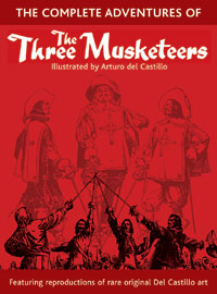 The Complete Adventures of The Three Musketeers (Limited Edition) by Arturo del Castillo